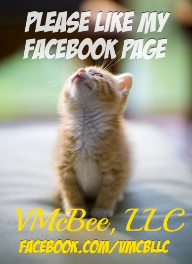 Please like my facebook page facebook.com/vmcbllc vmcbee, llc