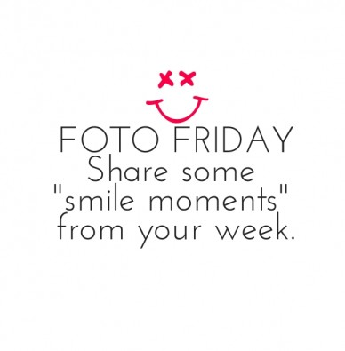 """Foto friday share some """"smile moments"""" from your week."""