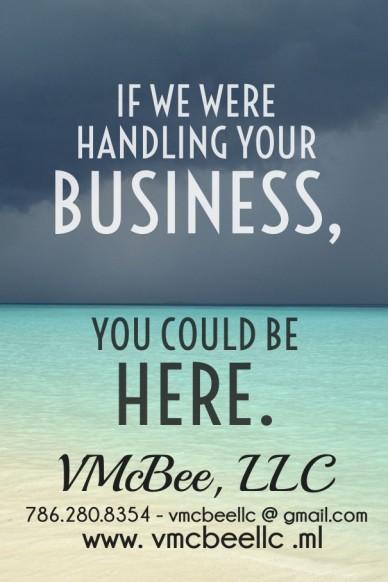 If we were handling yourbusiness, you could be here. v mcbee, llc 786.280.8354 - vmcbeellc @ gmail.com www. vmcbeellc .ml