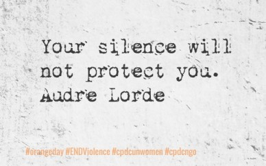 Your silence will not protect you. audre lorde #orangeday #endviolence #cpdcunwomen #cpdcngo