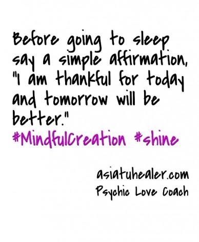 Night affirmation  #mindfulcreation #shine psychic love coach asiatuhealer.com