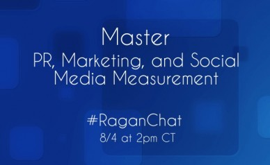 Master pr, marketing, and social media measurement #raganchat 8/4 at 2pm ct