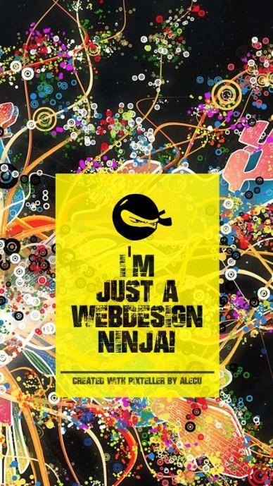 I'm just a webdesign ninja! created with pixteller by alecu
