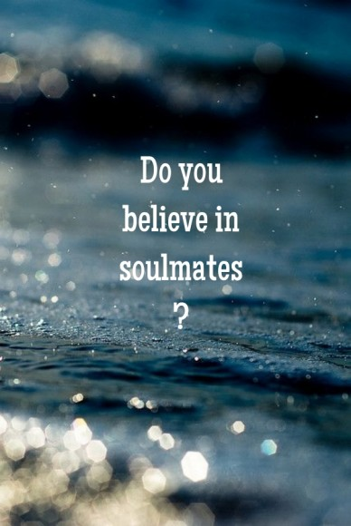Do you believe in soulmates?