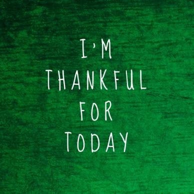 I'm thankfulfortoday