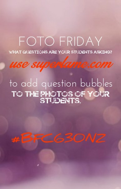 Foto friday what questions are your students asking? use superlame.com to add question bubbles to the photos of your students. #bfc630nz