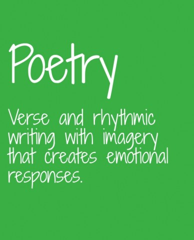 Poetry verse and rhythmicwriting with imagery that creates emotional responses.