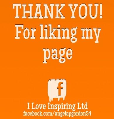 Thank you! for liking my page facebook.com /angelapgordon54 i love inspiring ltd