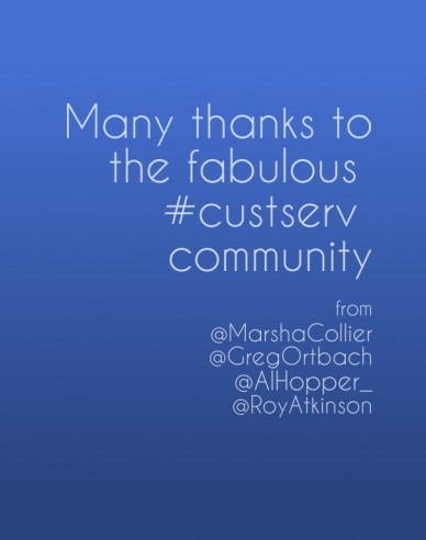 Many thanks to the fabulous #custserv community from @marshacollier @gregortbach @alhopper_ @royatkinson