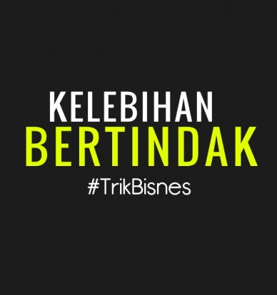 K e l e b i h a n b e r t i n d a k #trikbisnes