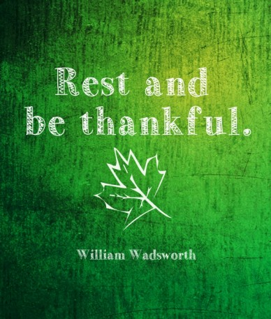 Rest and be thankful. William Wadsworth