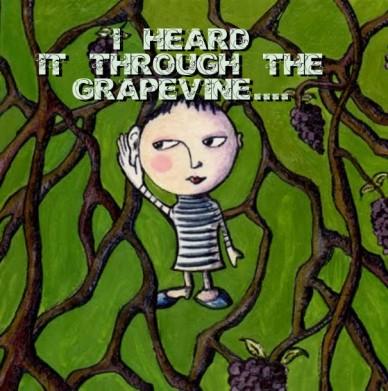 I heard it through the grapevine....