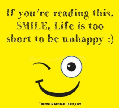 If you're reading this, smile, life is too short to be unhappy :) themotivationalteam.com
