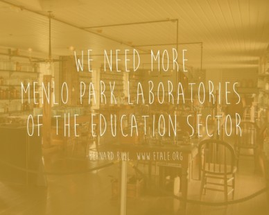 We need more menlo park laboratories of the education sector-bernard bull, www.etale.org