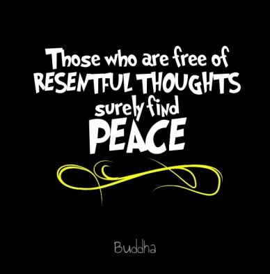 Those who are free of resentful thoughtssurely findpeace buddha