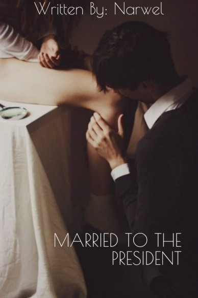 Married to the president written by: narwel