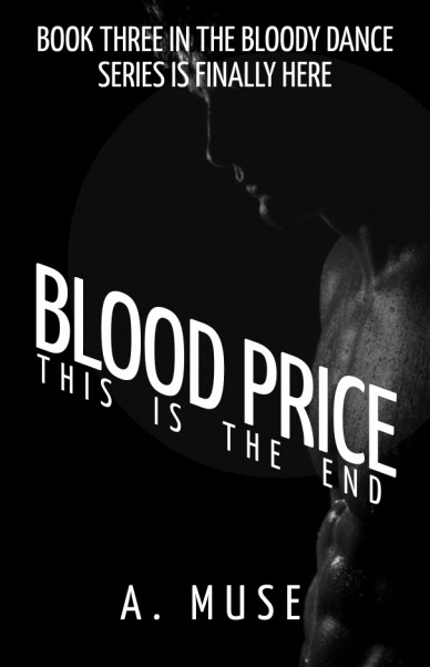 Blood price a. muse this is the end book three in the bloody dance series is finally here