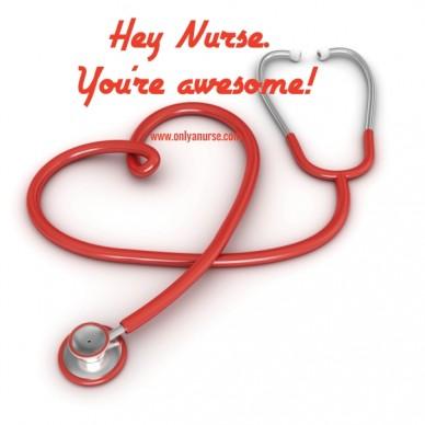 Hey nurse. you're Awesome!www.onlyanurse.com