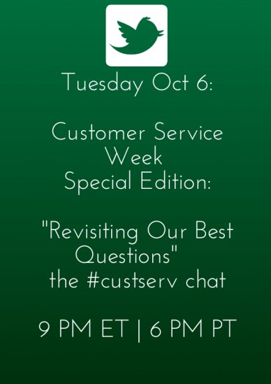 "Tuesday oct 6: customer service week special edition: ""revisiting our best questions"" the #custserv chat 9 pm et 
