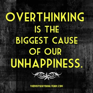Overthinking is the biggest cause of our unhappiness. themotivationalteam.com