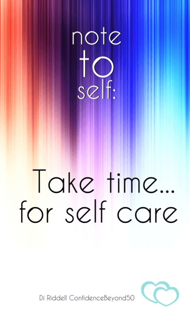 Note toself: take time... for self care di riddell confidencebeyond50