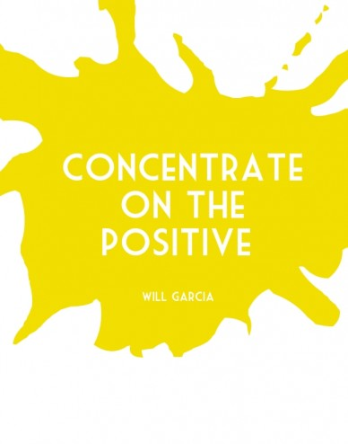 Concentrate on the positive will garcia