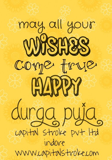 May all your wishes come true happy durga puja capital stroke pvt ltd indore www.capitalstroke.com 9770570009