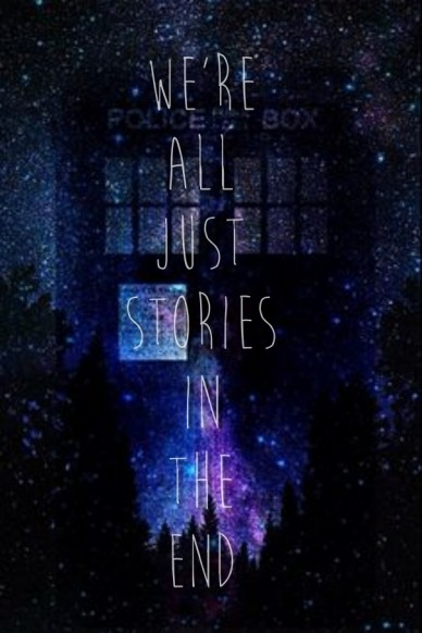 We're all just stories in the end