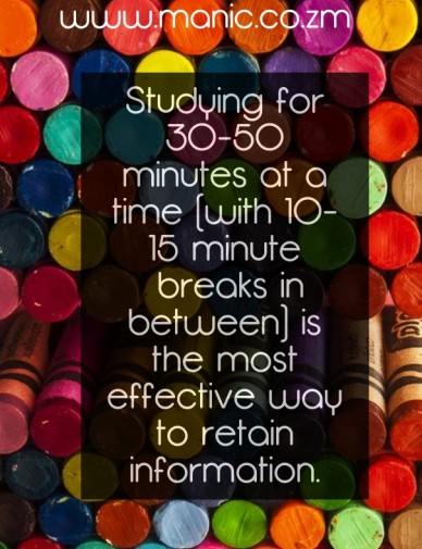Studying for 30-50 minutes at a time (with 10-15 minute breaks in between) is the most effective way to retain information. www.manic.co.zm