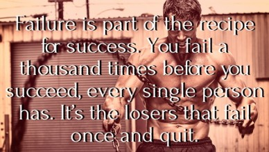 Failure is part of the recipe for success. you fail a thousand times before you succeed, every single person has. it's the losers that fail once and quit.