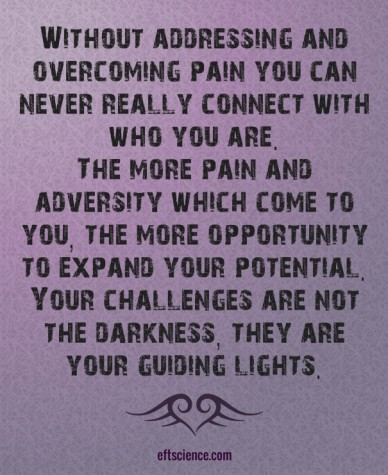 Without addressing and overcoming pain you can never really connect with who you are. the more pain and adversity which come to you, the more opportunity to expand your potent