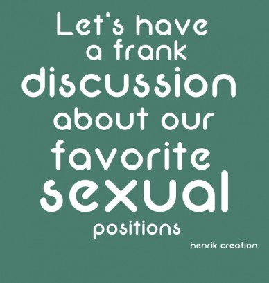Let's have a frank discussion about our favorite sexual positions henrik creation