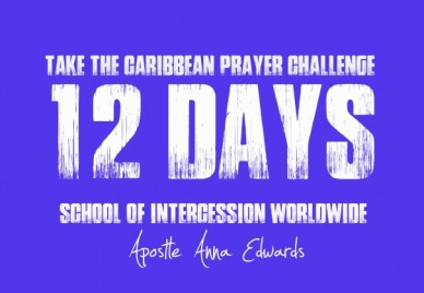 Take the caribbean prayer challenge 12 days school of intercession worldwide apostle anna edwards