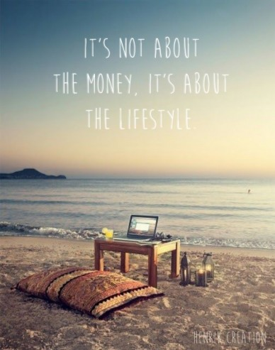 It's not about the money, it's about the lifestyle. henrik creation