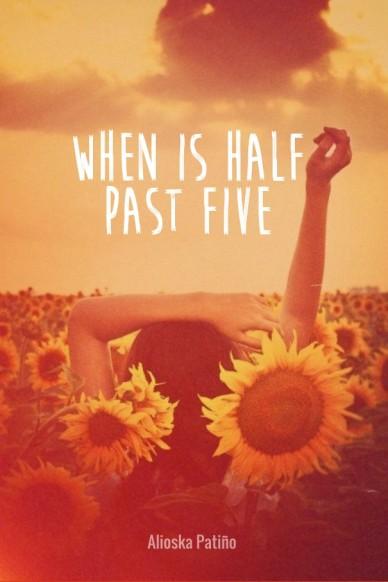 When is half past five alioska patiño