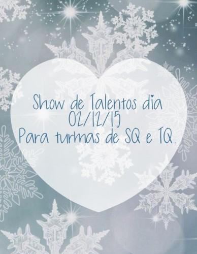 Show de talentos dia 02/12/15 para turmas de sq e tq.