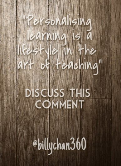 """""""personalising learning is a lifestyle in the art of teaching"""" discuss this comment @billychan360"""