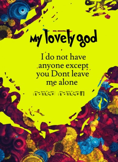 My lovely god i do not have anyone except you dont leave me alone hamed hamedi