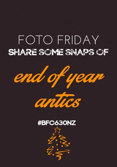 Foto friday share some snaps of end of year antics #bfc630nz