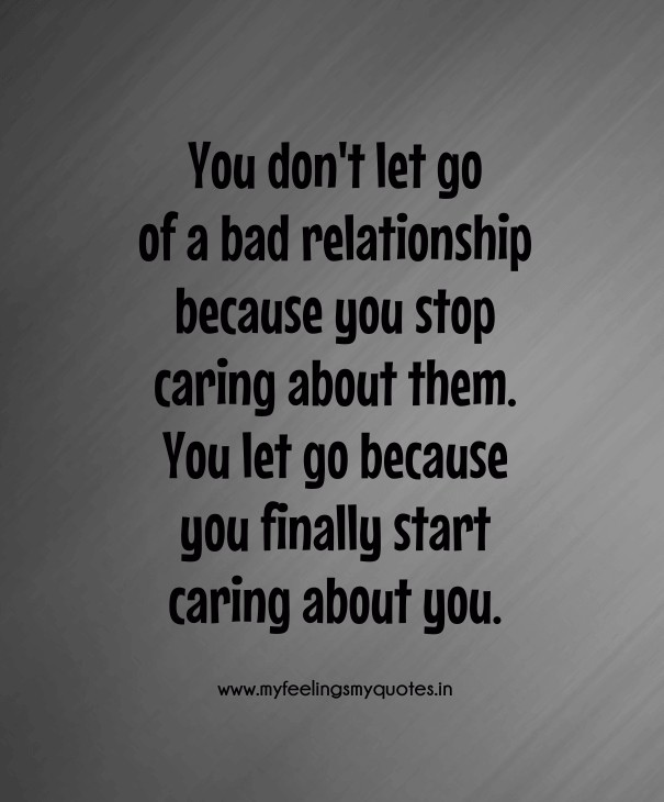 Letting go of a bad relationship quotes