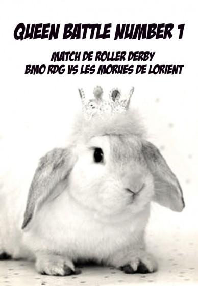 Queen battle number 1 match de roller derby bmo rdg vs les morues de lorient                        LE 30 JANVIER 2016 à 15h30  CENTRE SPORTIF DE LA CAVALE BLANCHE