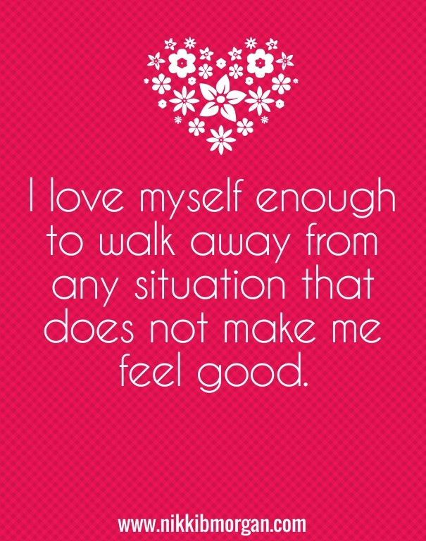 I Love Myself Enough To Walk Away Image Customize Download It