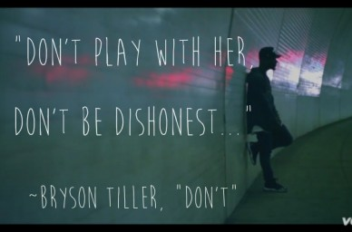"""don't play with her, don't be dishonest..."" ~bryson tiller, ""don't"""