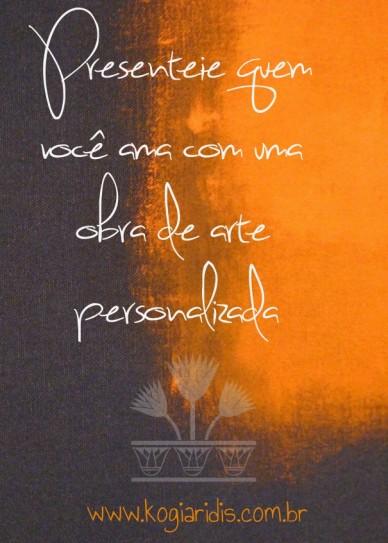 Presenteie quem você ama com uma obra de arte personalizada www.kogiaridis.com.br