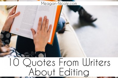 10 quotes from writers about editing meagan-nicole.com
