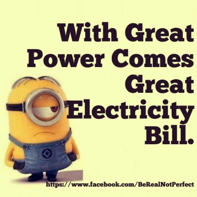 With great power comes great electricity bill. https://www.facebook.com/berealnotperfect