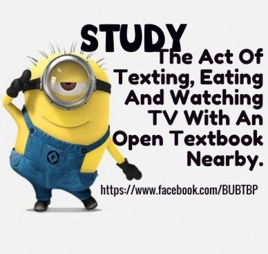 Study https://www.facebook.com/bubtbp the act of texting, eating and watching tv with an open textbook nearby.