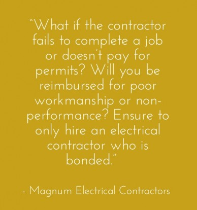 """what if the contractor fails to complete a job or doesn't pay for permits? will you be reimbursed for poor workmanship or non-performance? ensure to only hire an electrical c"