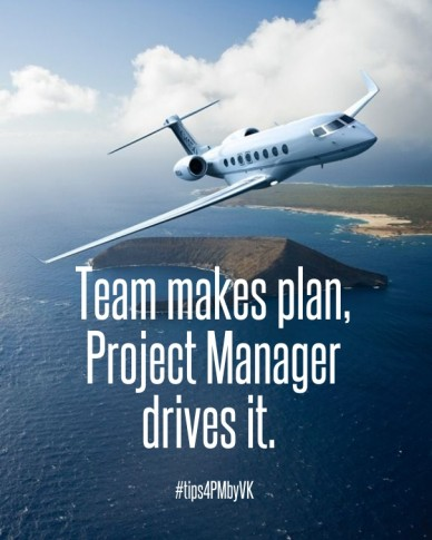 Team makes plan, project manager drives it. #tips4pmbyvk