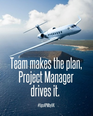 Team makes the plan, project manager drives it. #tips4pmbyvk